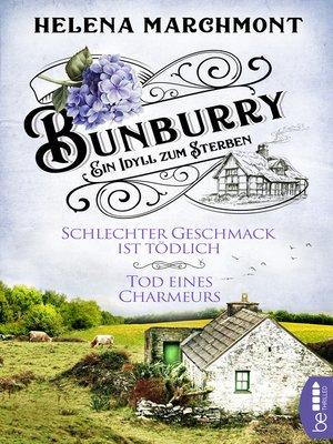cover image of Bunburry--Schlechter Geschmack ist tödlich & Tod eines Charmeurs