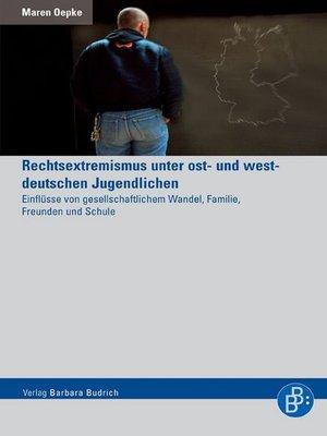 cover image of Rechtsextremismus unter ost- und westdeutschen Jugendlichen