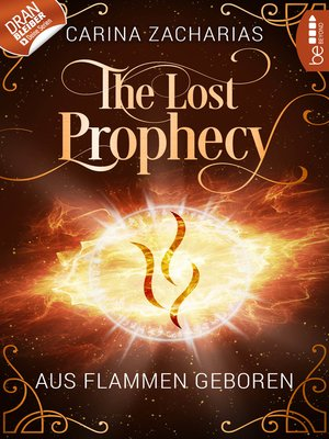 cover image of The Lost Prophecy--Aus Flammen geboren