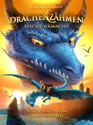cover image of Drachenzähmen leicht gemacht (10). Suche nach dem Drachenjuwel