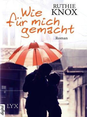 cover image of Wie für mich gemacht