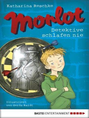 cover image of Morlot--Detektive schlafen nie