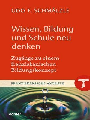 cover image of Wissen, Bildung und Schule neu denken