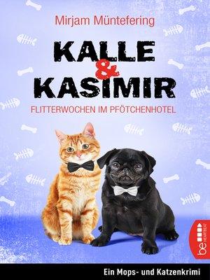 cover image of Kalle und Kasimir--Flitterwochen im Pfötchenhotel