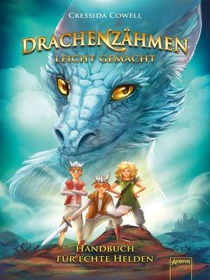 cover image of Drachenzähmen leicht gemacht (6). Handbuch für echte Helden