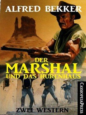 cover image of Der Marshal und das Hurenhaus