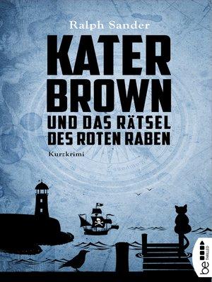 cover image of Kater Brown und das Rätsel des Roten Raben