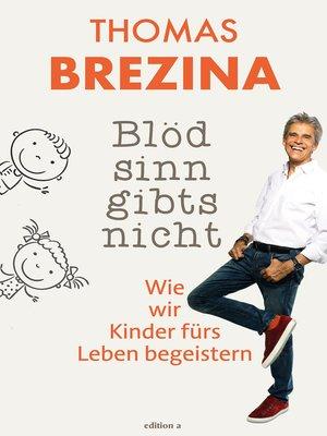 cover image of Blödsinn gibt's nicht