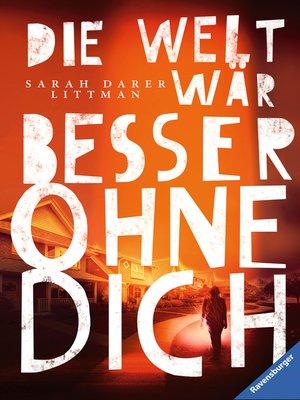cover image of Die Welt wär besser ohne dich