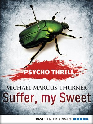 cover image of Psycho Thrill--Suffer, my Sweet