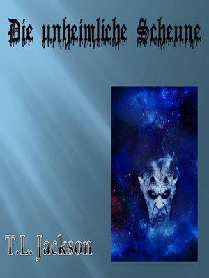cover image of Die unheimliche Scheune