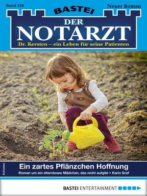 cover image of Der Notarzt 329--Arztroman