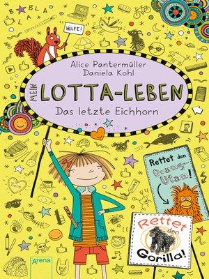 cover image of Mein Lotta-Leben (16). Das letzte Eichhorn