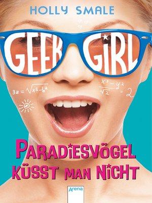 cover image of Geek Girl. Paradiesvögel küsst man nicht