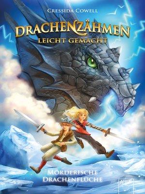 cover image of Drachenzähmen leicht gemacht (4). Mörderische Drachenflüche
