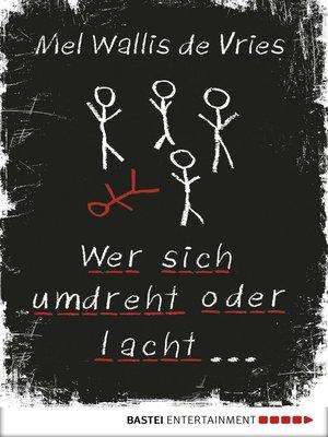 cover image of Wer sich umdreht oder lacht ...
