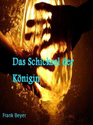 cover image of Das Schicksal der Königin
