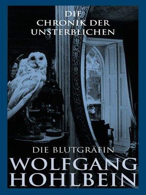 cover image of Die Chronik der Unsterblichen--Die Blutgräfin