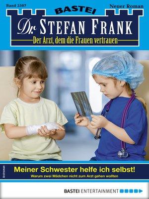 cover image of Dr. Stefan Frank 2507--Arztroman