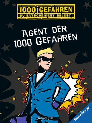 cover image of Agent der 1000 Gefahren