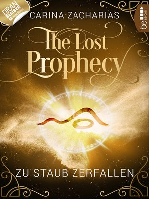 cover image of The Lost Prophecy--Zu Staub zerfallen