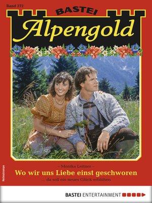 cover image of Alpengold 272--Heimatroman