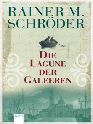 cover image of Die Lagune der Galeeren