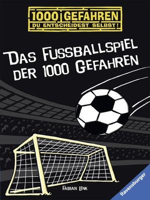 cover image of Das Fußballspiel der 1000 Gefahren