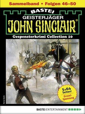 cover image of John Sinclair Gespensterkrimi Collection 10--Horror-Serie