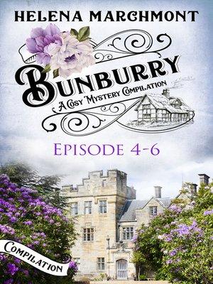cover image of Bunburry--Episode 4-6
