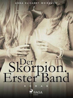 cover image of Der Skorpion. Erster Band.