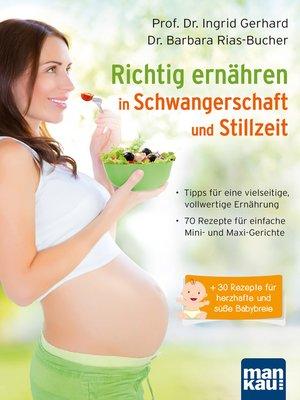 cover image of Richtig ernähren in Schwangerschaft und Stillzeit
