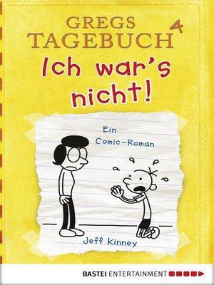 cover image of Gregs Tagebuch 4--Ich war's nicht!
