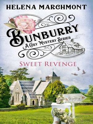 cover image of Bunburry--Sweet Revenge