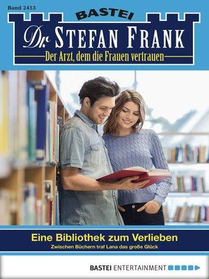 cover image of Dr. Stefan Frank--Folge 2413