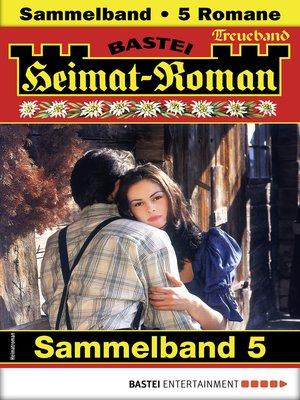 cover image of Heimat-Roman Treueband 5--Sammelband