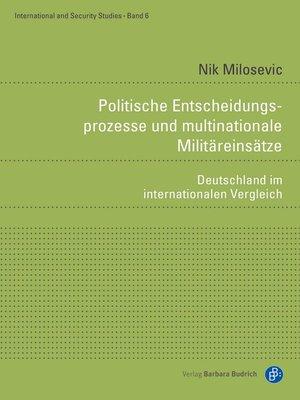 cover image of Politische Entscheidungsprozesse und multinationale Militäreinsätze