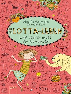 cover image of Mein Lotta-Leben (7). Und täglich grüßt der Camembär
