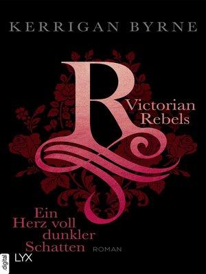 cover image of Victorian Rebels--Ein Herz voll dunkler Schatten