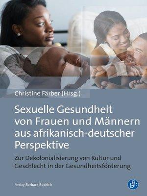 cover image of Sexuelle Gesundheit von Frauen und Männern aus afrikanisch-deutscher Perspektive