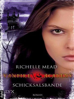 cover image of Vampire Academy--Schicksalsbande