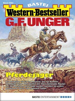 cover image of G. F. Unger Western-Bestseller 2393--Western
