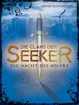 cover image of Die Clans der Seeker (2). Die Nacht des Adlers