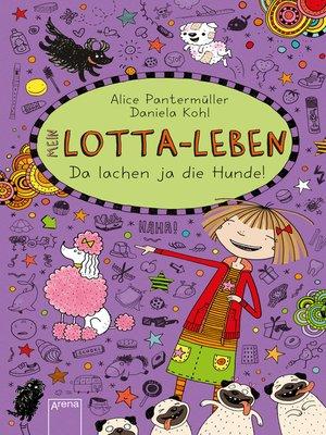 cover image of Mein Lotta-Leben (14). Da lachen ja die Hunde