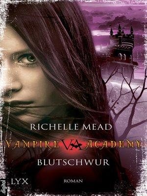 cover image of Vampire Academy--Blutschwur