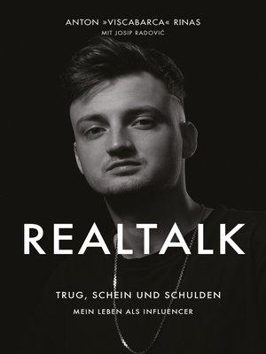 cover image of REALTALK. Trug, Schein und Schulden. Mein Leben als Influencer