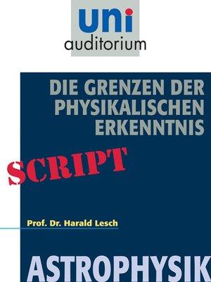 cover image of Die Grenzen der Physikalischen Erkenntnis