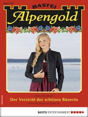 cover image of Alpengold 277--Heimatroman