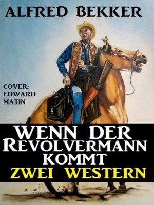 cover image of Wenn der Revolvermann kommt