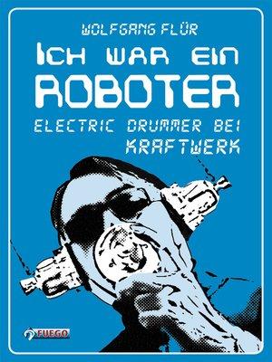 cover image of Ich war ein Roboter